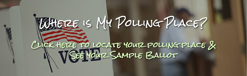 Click here to locate your polling place and read your sample ballot for the next election